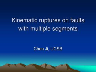 Kinematic ruptures on faults with multiple segments