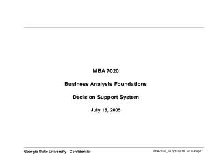 MBA 7020 Business Analysis Foundations  Decision Support System  July 18, 2005