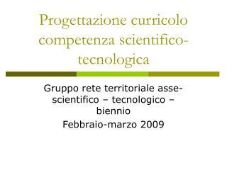 Progettazione curricolo competenza scientifico-tecnologica