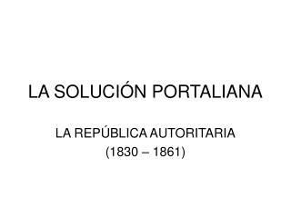 LA SOLUCIÓN PORTALIANA