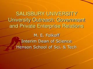 SALISBURY UNIVERSITY University Outreach: Government and Private Enterprise Relations