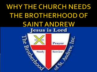 WHY THE CHURCH NEEDS THE BROTHERHOOD OF SAINT ANDREW