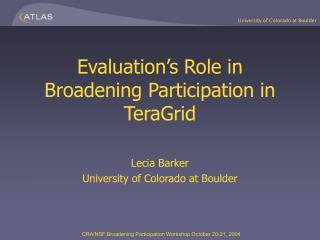 Evaluation�s Role in Broadening Participation in TeraGrid