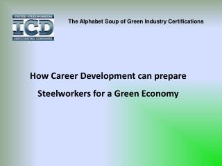 How Career Development can prepare Steelworkers for a Green Economy