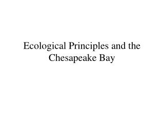 Ecological Principles and the Chesapeake Bay