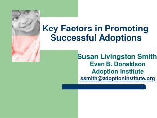 Key Factors in Promoting        Successful Adoptions