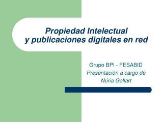 Propiedad Intelectual y publicaciones digitales en red