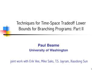 Techniques for Time-Space Tradeoff Lower Bounds for Branching Programs: Part II