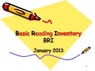 B asic R eading  I nventory BRI January 2013
