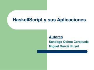 HaskellScript y sus Aplicaciones