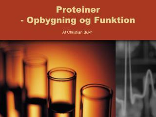 Proteiner - Opbygning og Funktion
