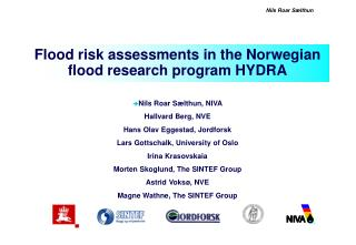 Flood risk assessments in the Norwegian flood research program HYDRA