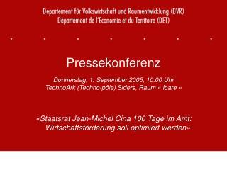 Pressekonferenz Donnerstag, 1. September 2005, 10.00 Uhr