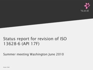 Status report for revision of ISO 13628-6 (API 17F)