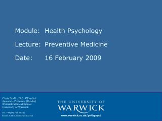 Module: 	Health Psychology Lecture:	Preventive Medicine Date:			16 February 2009