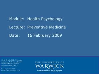 Module: Health Psychology Lecture:Preventive Medicine Date:16 February 2009