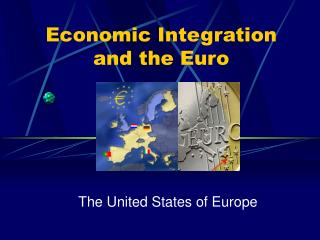 Economic Integration and the Euro