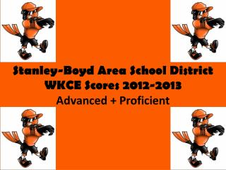 Stanley-Boyd Area School District WKCE Scores 2012-2013 Advanced + Proficient