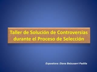 Taller de Solución de Controversias durante el Proceso de Selección