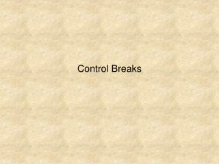 Control Breaks