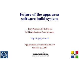 Future of the apps area software build system