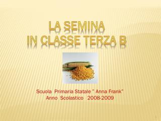 La semina  in classe Terza b