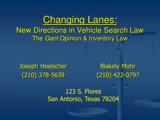 Changing Lanes:  New Directions in Vehicle Search Law The  Gant  Opinion & Inventory Law
