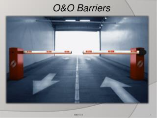 O&O  Barriers