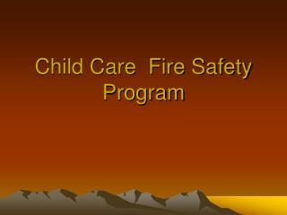 Child Care  Fire Safety Program