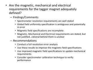 Are the magnetic, mechanical and electrical requirements for the tagger magnet adequately defined?