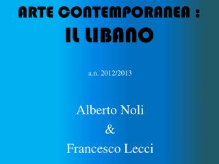 ARTE CONTEMPORANEA : IL LIBANO