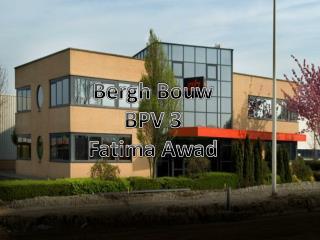Bergh Bouw BPV 3 Fatima Awad