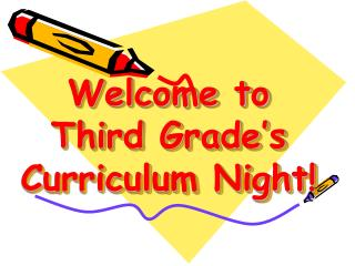 Welcome to  Third Grade's  Curriculum Night!