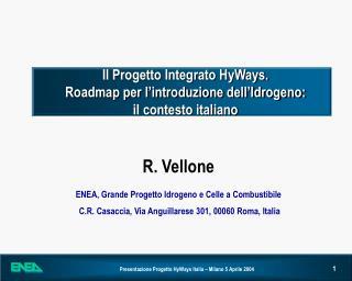 Il Progetto Integrato HyWays. Roadmap per l'introduzione dell'Idrogeno:  il contesto italiano