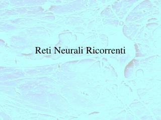 Reti Neurali Ricorrenti