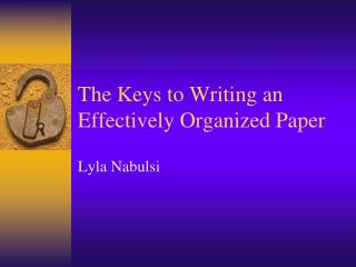 The Keys to Writing an Effectively Organized Paper