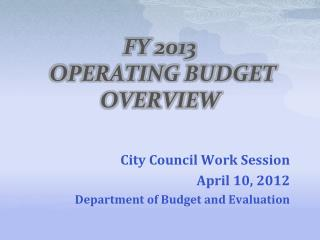 FY  2013  OPERATING BUDGET OVERVIEW