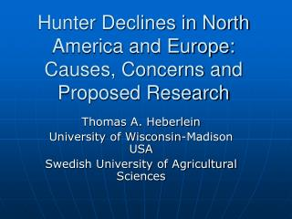 Hunter Declines in North America and Europe: Causes, Concerns and Proposed Research