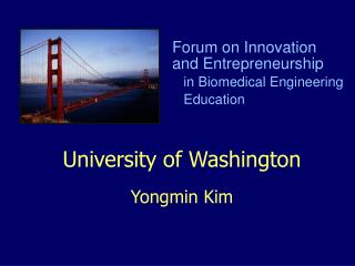 University of Washington Yongmin Kim