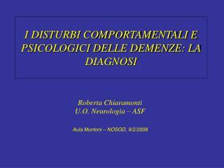 I DISTURBI COMPORTAMENTALI E PSICOLOGICI DELLE DEMENZE: LA DIAGNOSI