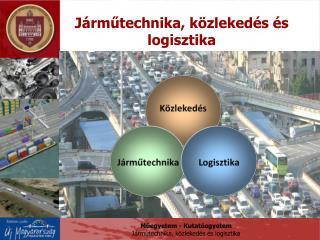 Járműtechnika, közlekedés és logisztika