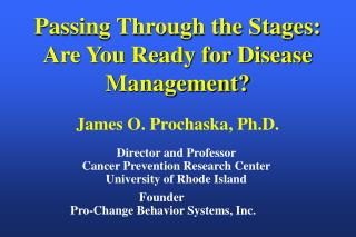 Passing Through the Stages:   Are You Ready for Disease Management?
