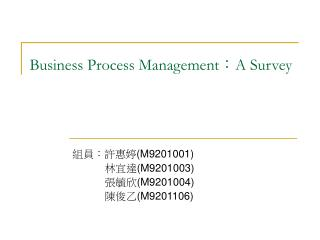 Business Process Management : A Survey