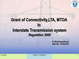 Grant of Connectivity,LTA, MTOA  In  Interstate Transmission system Regulation 2009