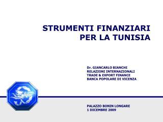 STRUMENTI FINANZIARI  PER LA TUNISIA