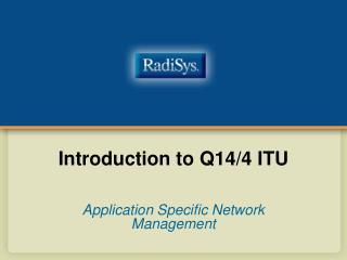 Introduction to Q14/4 ITU