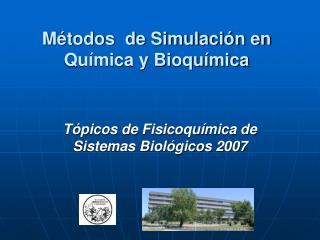 Métodos  de Simulación en Química y Bioquímica