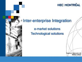 Inter-enterprise Integration e-market solutions  Technological solutions