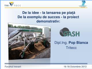 De la  idee -  la  lansare a pe pia ţă De la  exemplu  de  succes  -  la  proiect demonstrativ :