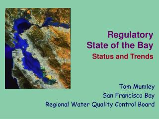 Regulatory  State of the Bay Status and Trends